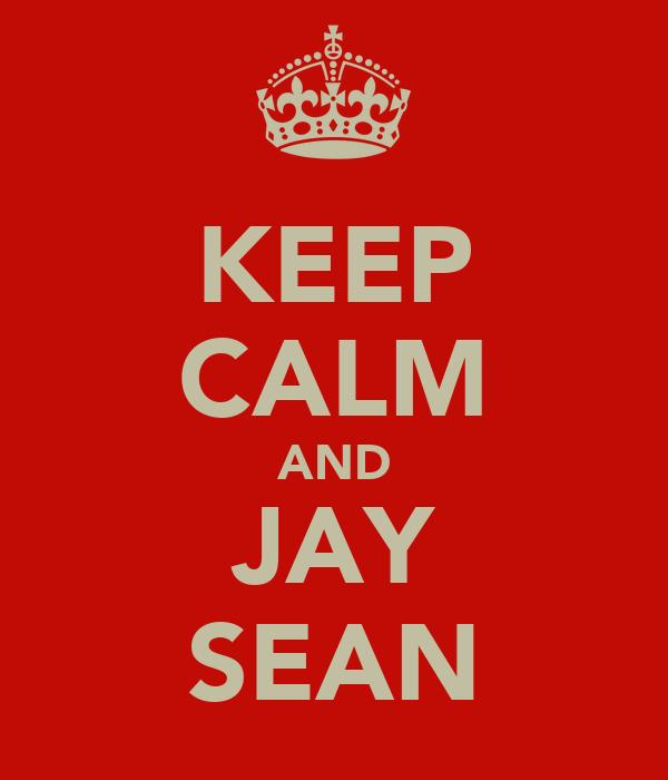 KEEP CALM AND JAY SEAN