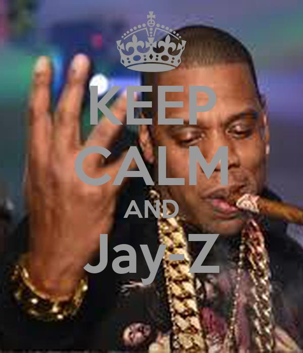 KEEP CALM AND Jay-Z