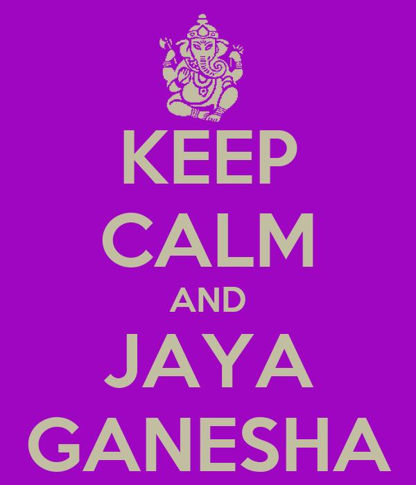 KEEP CALM AND JAYA GANESHA