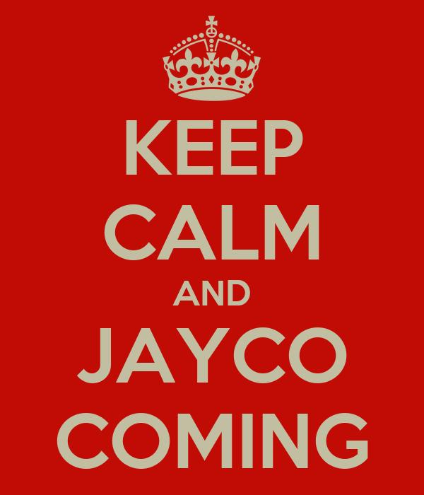 KEEP CALM AND JAYCO COMING