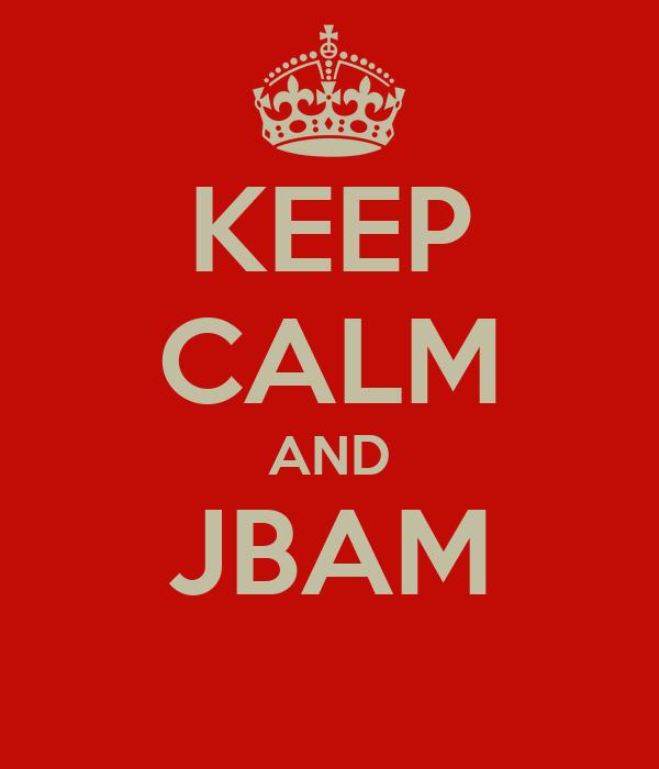 KEEP CALM AND JBAM