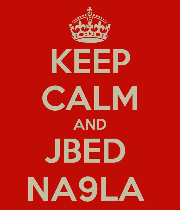 KEEP CALM AND JBED  NA9LA