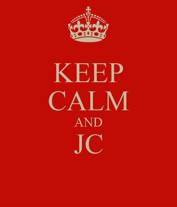 KEEP CALM AND JC