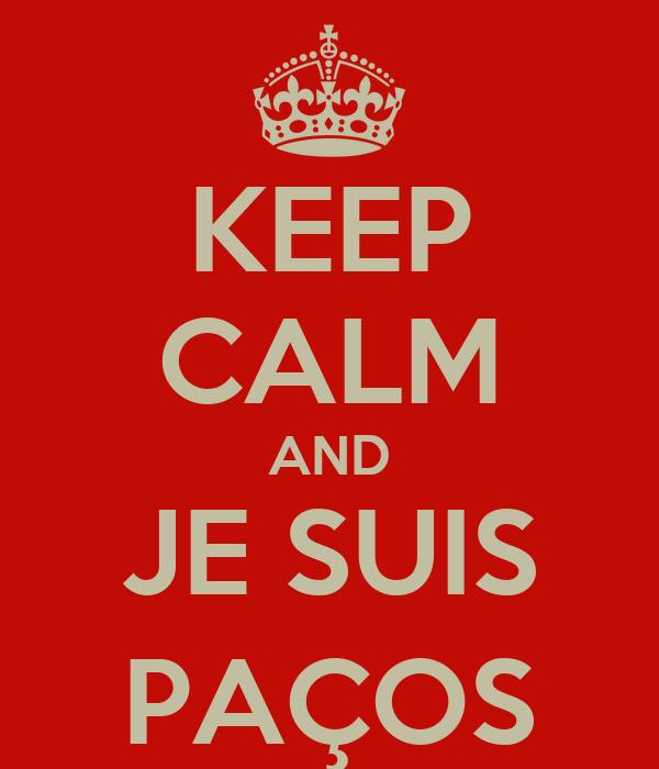 KEEP CALM AND JE SUIS PAÇOS