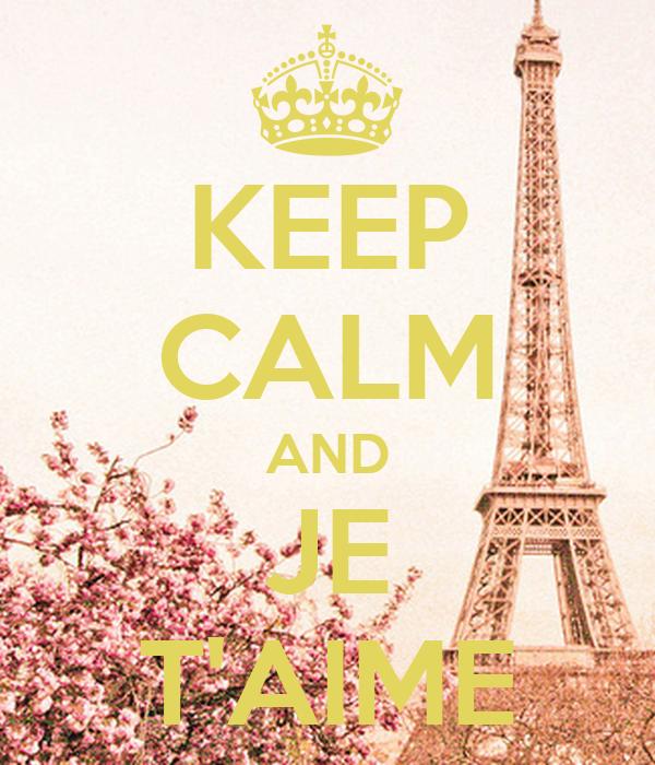 KEEP CALM AND JE T'AIME