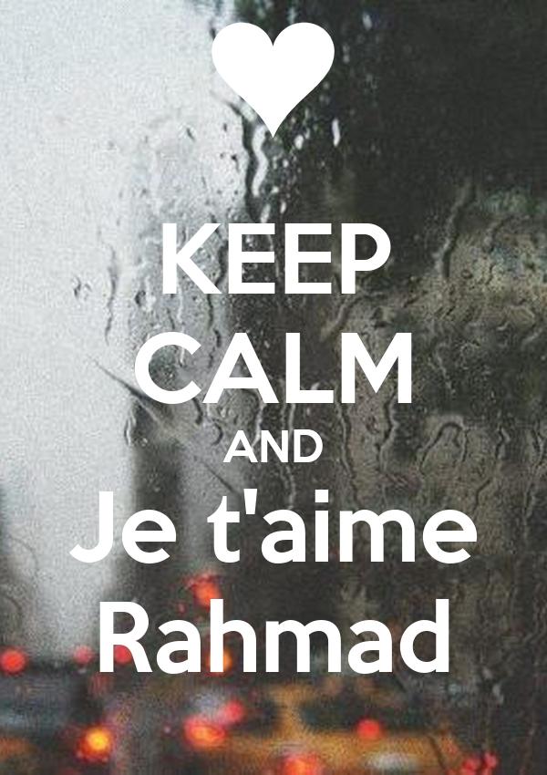 KEEP CALM AND Je t'aime Rahmad