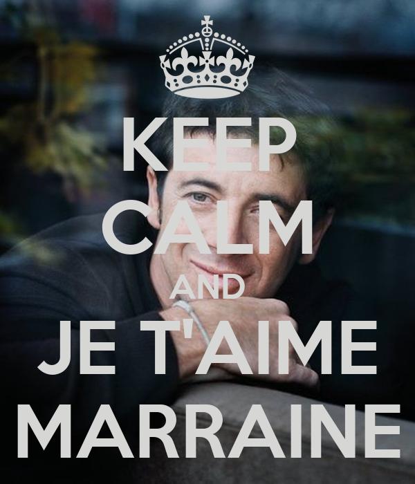 KEEP CALM AND JE T'AIME MARRAINE