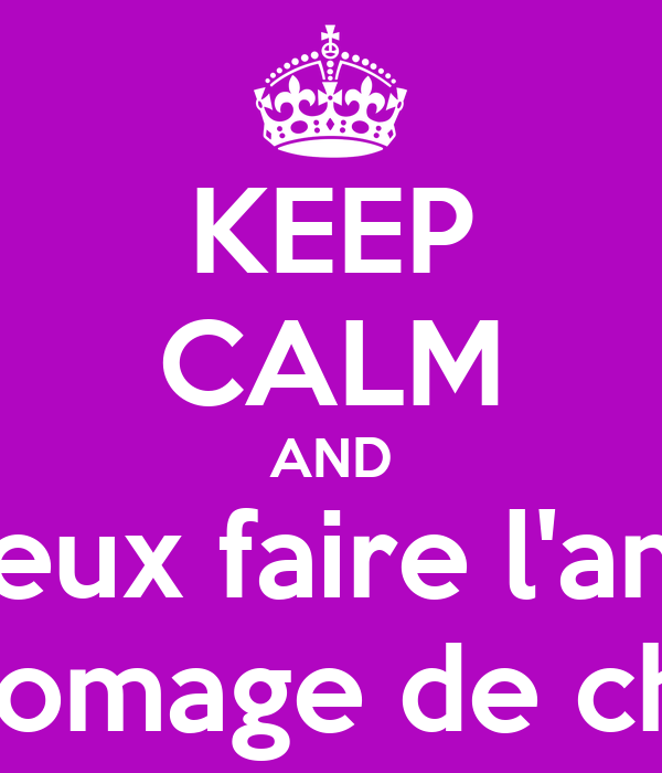 keep calm and je veux faire l 39 amour du fromage de ch vre poster nc keep calm o matic. Black Bedroom Furniture Sets. Home Design Ideas