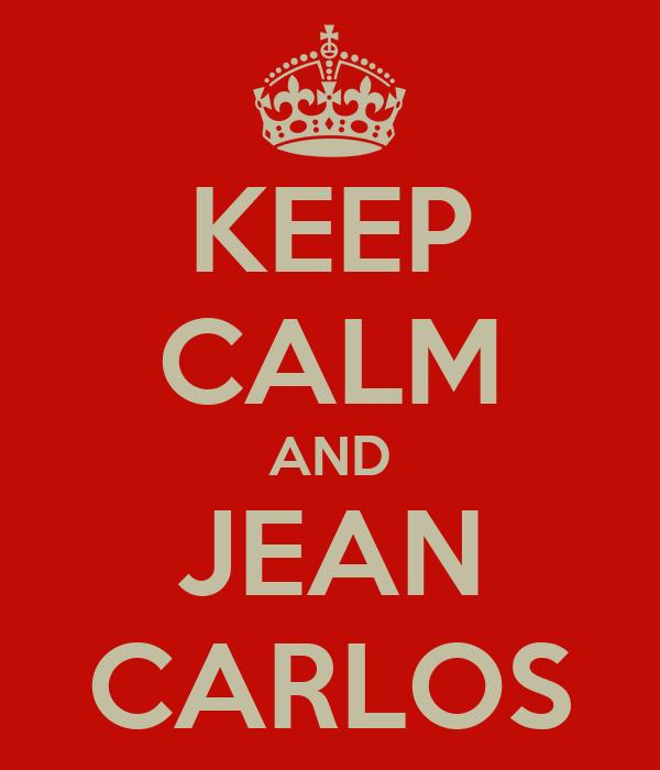 KEEP CALM AND JEAN CARLOS