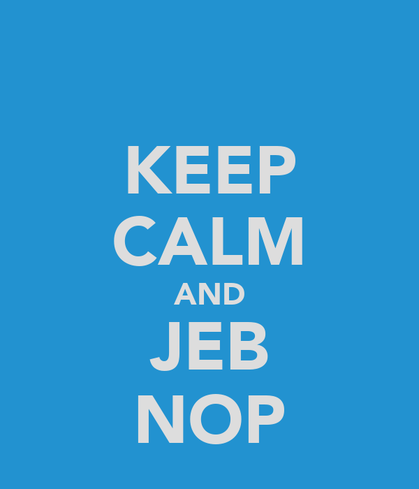 KEEP CALM AND JEB NOP