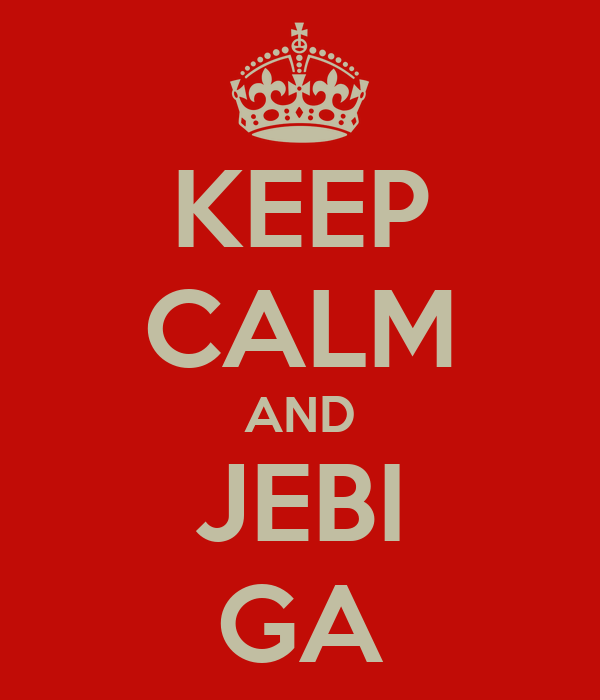 KEEP CALM AND JEBI GA