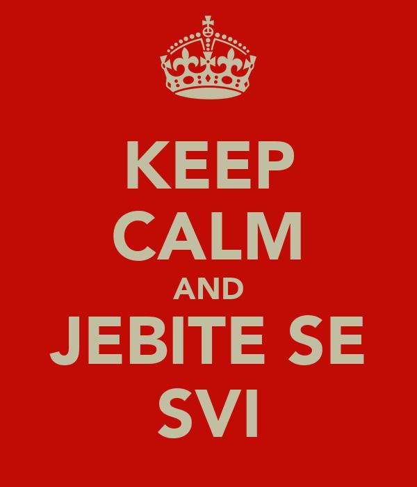 KEEP CALM AND JEBITE SE SVI