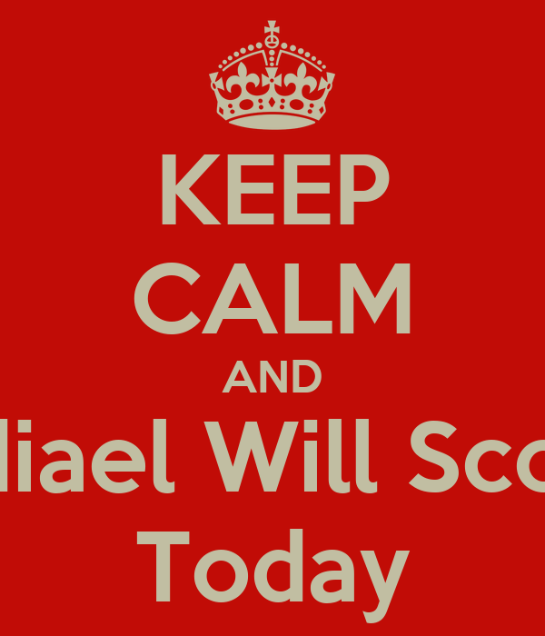 KEEP CALM AND Jediael Will Score  Today