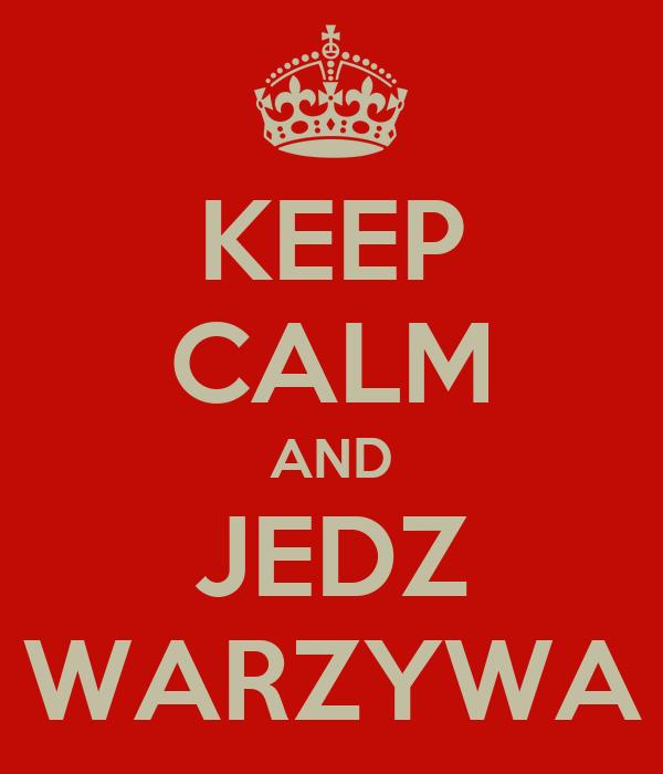 KEEP CALM AND JEDZ WARZYWA