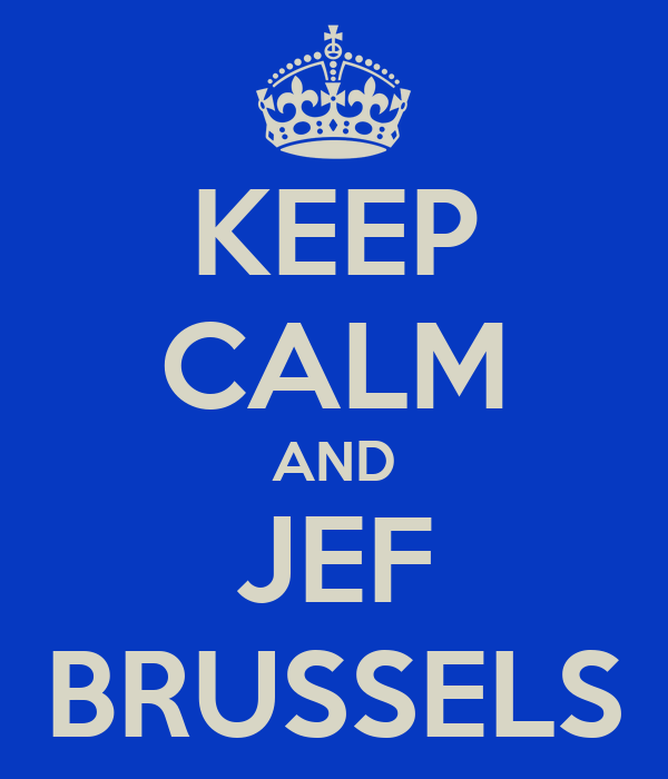 KEEP CALM AND JEF BRUSSELS