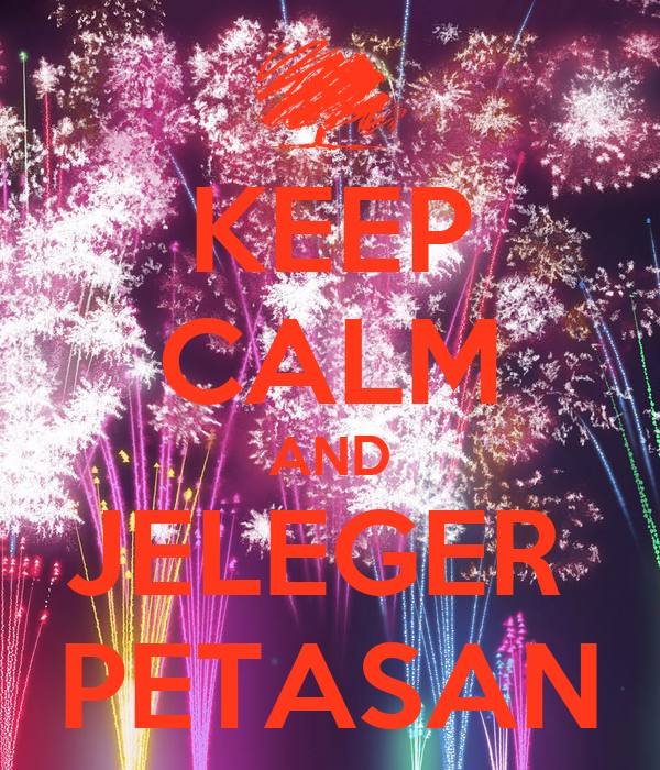 KEEP CALM AND JELEGER  PETASAN