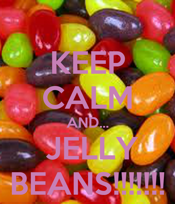 KEEP CALM AND...  JELLY BEANS!!!!!!!