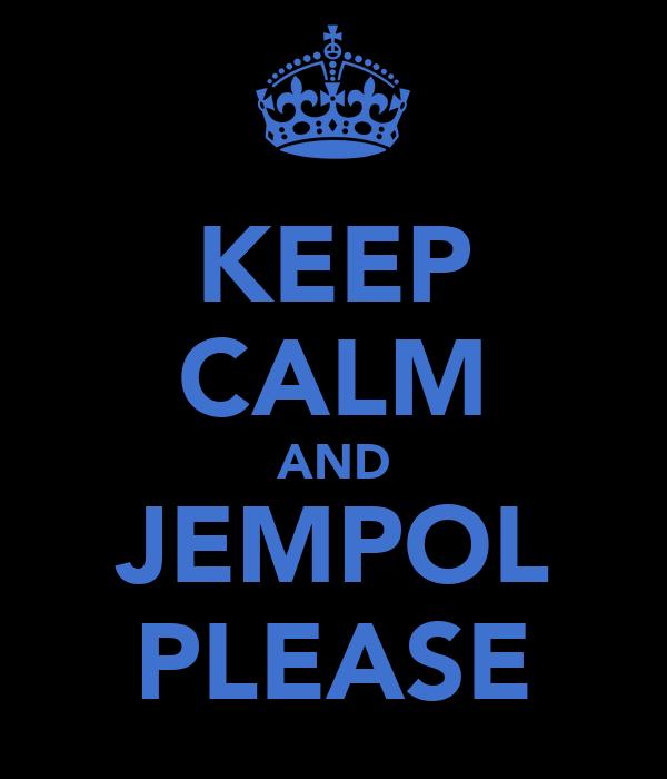 KEEP CALM AND JEMPOL PLEASE