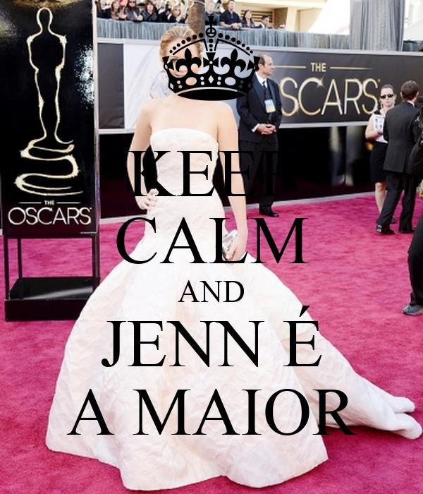 KEEP CALM AND JENN É A MAIOR