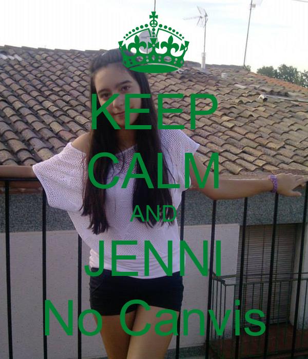 KEEP CALM AND JENNI No Canvis