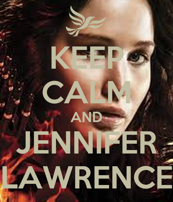 KEEP CALM AND JENNIFER LAWRENCE