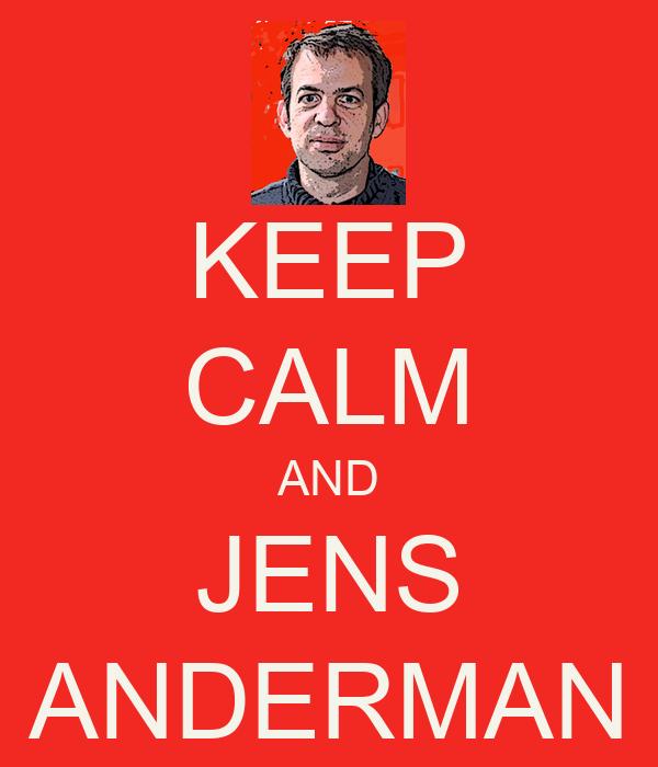 KEEP CALM AND JENS ANDERMAN
