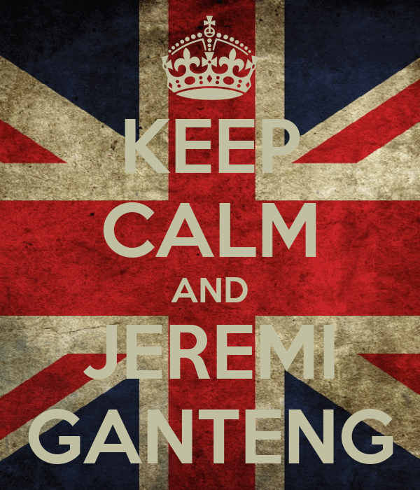 KEEP CALM AND JEREMI GANTENG