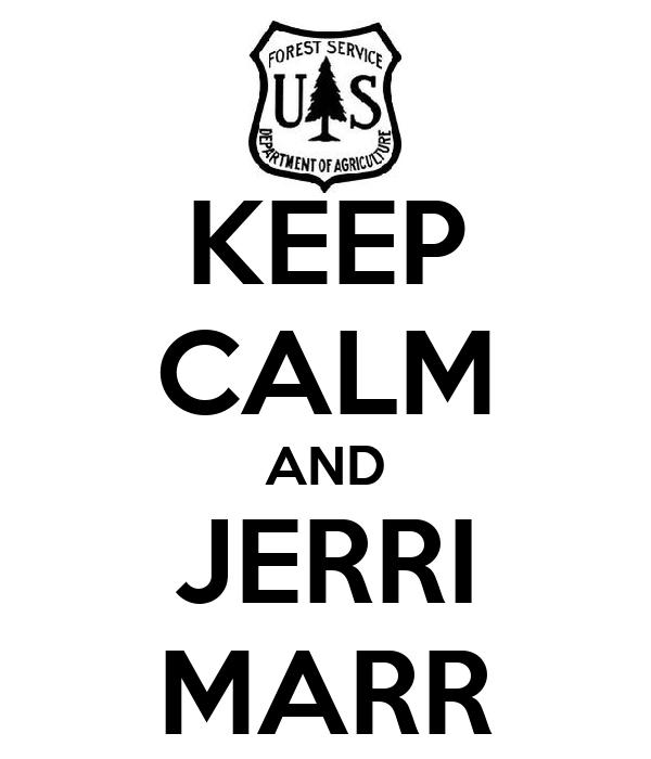 KEEP CALM AND JERRI MARR
