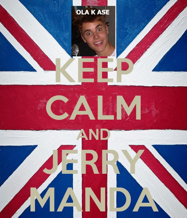 KEEP CALM AND JERRY MANDA