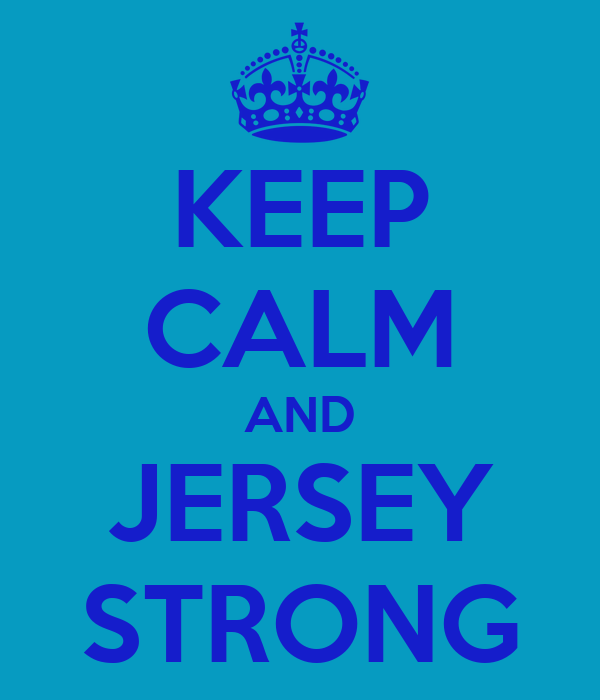 KEEP CALM AND JERSEY STRONG