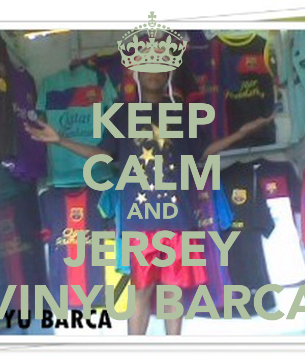 KEEP CALM AND JERSEY VINYU BARCA