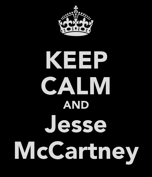 KEEP CALM AND Jesse McCartney