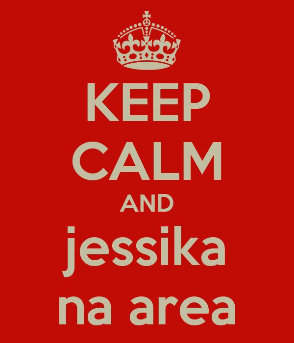 KEEP CALM AND jessika na area