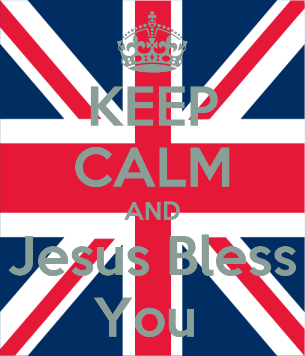 KEEP CALM AND Jesus Bless You