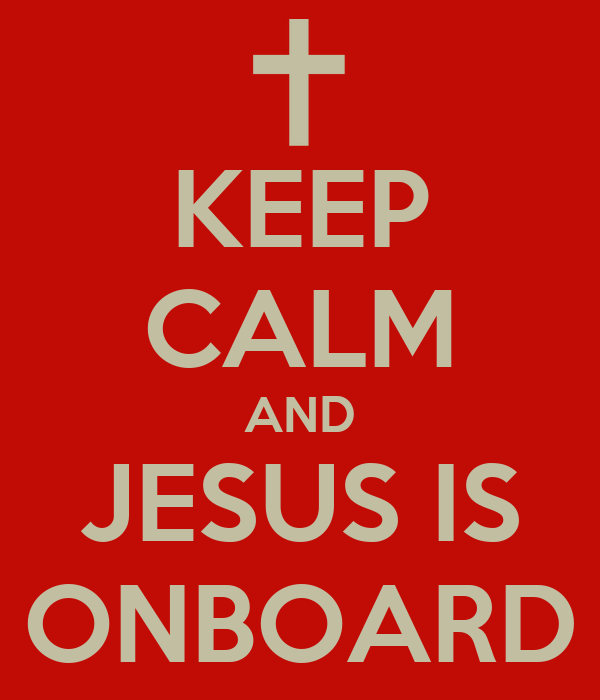KEEP CALM AND JESUS IS ONBOARD