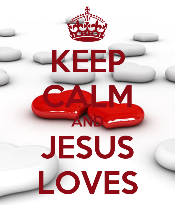 KEEP CALM AND JESUS LOVES