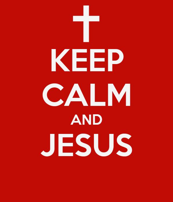 KEEP CALM AND JESUS