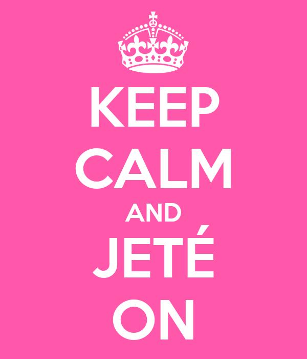 KEEP CALM AND JETÉ ON