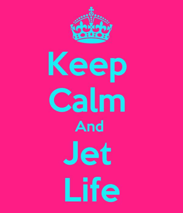 Keep  Calm  And  Jet  Life