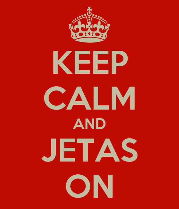 KEEP CALM AND JETAS ON