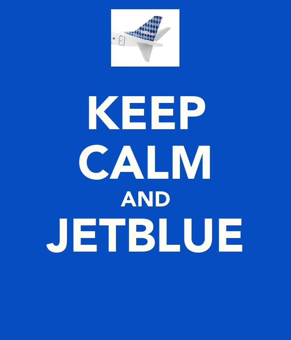 KEEP CALM AND JETBLUE