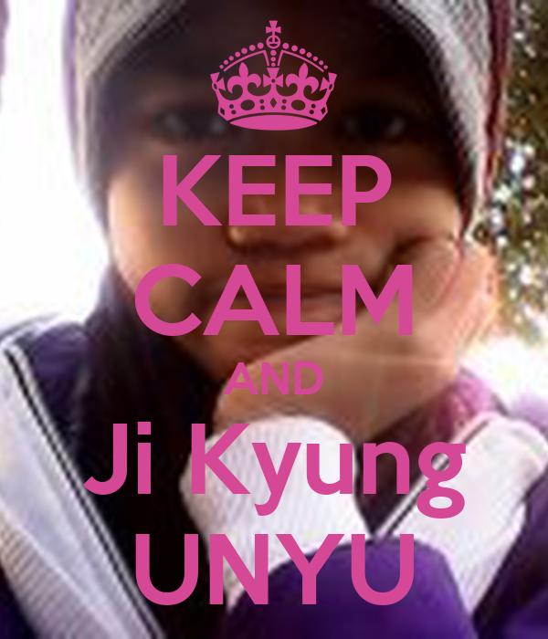KEEP CALM AND Ji Kyung UNYU