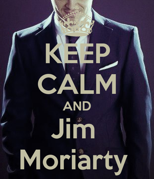 KEEP CALM AND Jim  Moriarty
