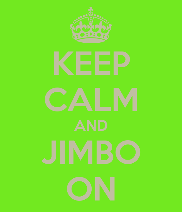 KEEP CALM AND JIMBO ON