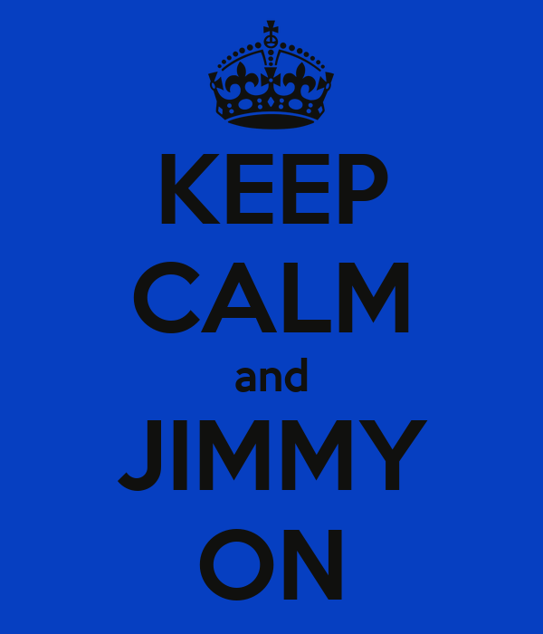 KEEP CALM and JIMMY ON