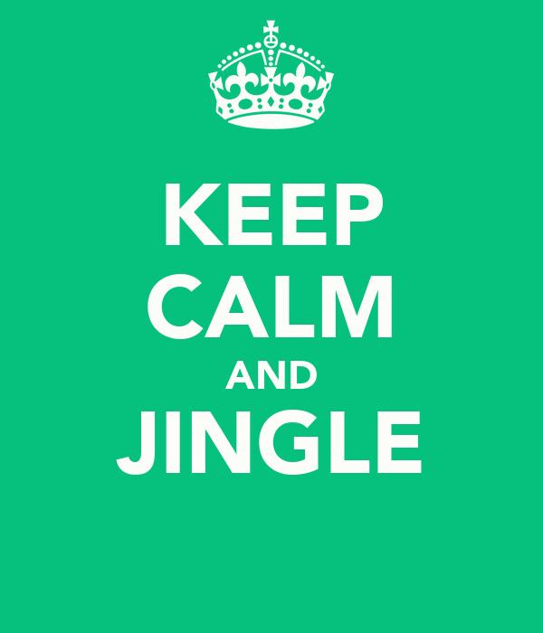KEEP CALM AND JINGLE