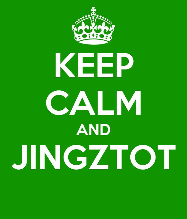 KEEP CALM AND JINGZTOT