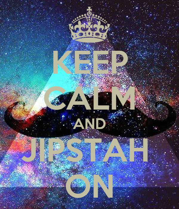 KEEP CALM AND JIPSTAH  ON
