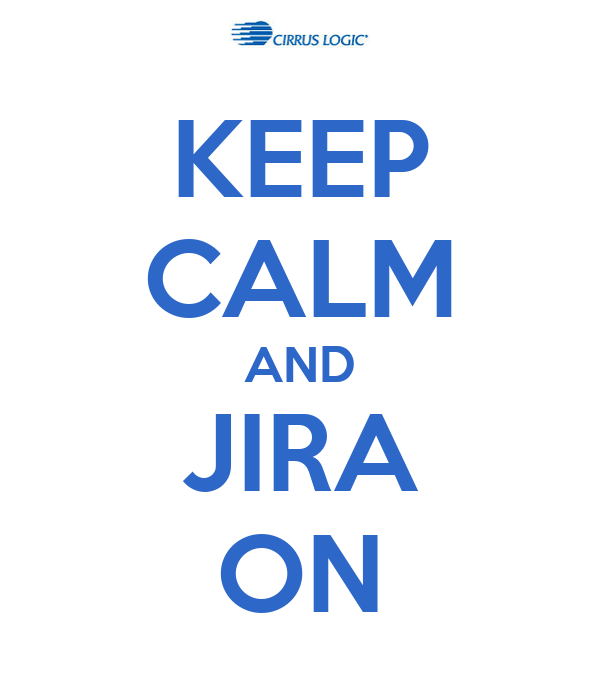 KEEP CALM AND JIRA ON