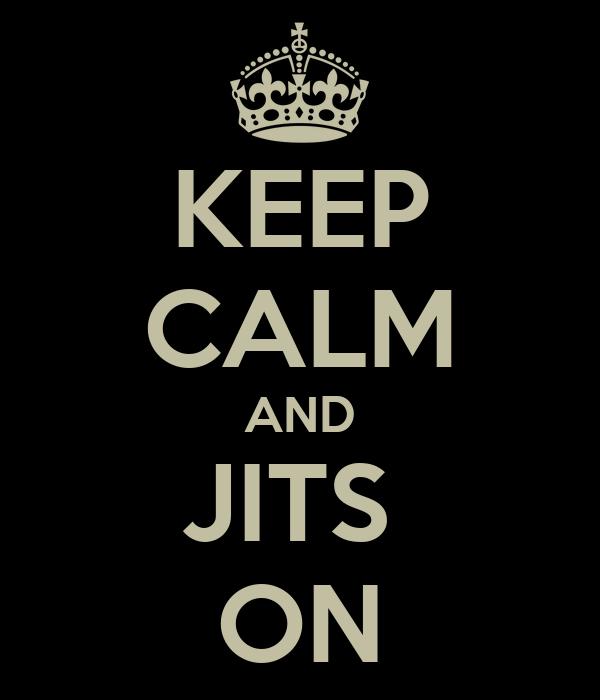 KEEP CALM AND JITS  ON
